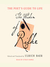 The Poet's Guide to Life (MP3): The Wisdom of Rilke