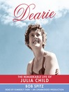 Dearie (MP3): The Remarkable Life of Julia Child
