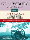 Gettysburg (MP3): A Guided Tour from Jeff Shaara's Civil War Battlefields: What happened, why it matters, and what to see