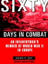 Sixty Days in Combat (MP3): An Infantryman's Memoir of World War II in Europe