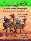 Magic Tree House, Books 33 & 34 (MP3): Carnival at Candlelight, Season of the Sandstorms