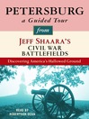 Petersburg (MP3): A Guided Tour from Jeff Shaara's Civil War Battlefields: What happened, why it matters, and what to see