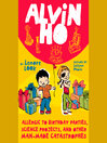 Allergic to Birthday Parties, Science Projects, and Other Man-made Catastrophes (MP3): Alvin Ho Series, Book 3