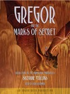 Gregor and the Marks of Secret (MP3): The Underland Chronicles, Book 4