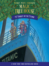Tonight on the Titanic (MP3): Magic Tree House Series, Book 17