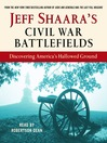 Jeff Shaara's Civil War Battlefields (MP3): Discovering America's Hallowed Ground