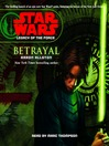 Betrayal (MP3): Star Wars: Legacy of the Force Series, Book 1