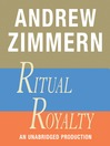 "Andrew Zimmern, Ritual Royalty (MP3): From ""The Bizarre Truth"", Chapter 19"