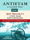 Antietam (MP3): A Guided Tour from Jeff Shaara's Civil War Battlefields: What happened, why it matters, and what to see