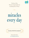 Miracles Every Day (MP3): The Story of One Physician's Inspiring Faith and the Healing Power of Prayer