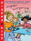 Super Surprise (MP3): Zigzag Kids Series, Book 6