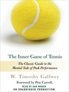 The Inner Game of Tennis (MP3): The Classic Guide to the Mental Side of Peak Performance