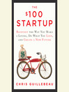 The $100 Startup (MP3): Reinvent the Way You Make a Living, Do What You Love, and Create a New Future