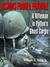 Visions From a Foxhole (MP3): A Rifleman in Patton's Ghost Corps