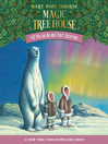 Polar Bears Past Bedtime (MP3): Magic Tree House Series, Book 12