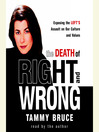 The Death of Right and Wrong (MP3): Exposing the Left's Assault on Our Culture and Values