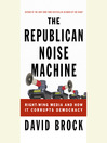 The Republican Noise Machine (MP3): Right-Wing Media and How It Corrupts Democracy