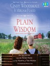 Plain Wisdom (MP3): An Invitation into an Amish Home and the Hearts of Two Women