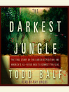 The Darkest Jungle (MP3): The True Story of the Darien Expedition and America's Ill-Fated Race to Connect the Seas
