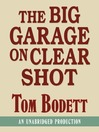 The Big Garage on Clear Shot (MP3)
