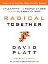 Radical Together (MP3): Unleashing the People of God for the Purpose of God
