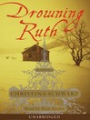 Drowning Ruth (MP3): Five Days to Execution, and Other Dispatches From the Wrongly Convicted
