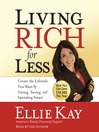 Living Rich for Less (MP3): Create the Lifestyle You Want by Giving, Saving, and Spending Smart