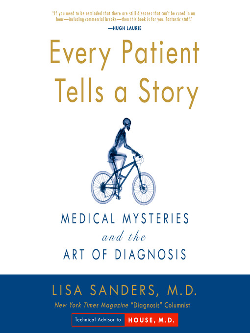 Every Patient Tells A Story (MP3): Medical Mysteries and the Art of Diagnosis