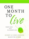 One Month to Live (MP3): Thirty Days to a No-Regrets Life