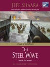 The Steel Wave (MP3): World War II Series, Book 2