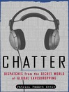 Chatter (MP3): Uncovering the Echelon Surveillance Network and the Secret World of Global Eavesdropping