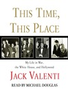 This Time, This Place (MP3): My Life in War, the White House, and Hollywood