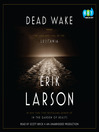 Dead Wake [electronic resource]
