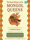 The Secret History of the Mongol Queens (MP3): How the Daughters of Genghis Khan Rescued His Empire
