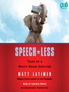 Speech-Less (MP3): Tales of a White House Survivor