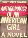 Anthropology of an American Girl (MP3): A Novel