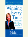 Winning Every Time (MP3): How to Use the Skills of a Lawyer in the Trials of Your Life