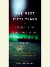 The Next Fifty Years (MP3): Science in the First Half of the Twenty-First Century