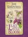 Where Lilacs Still Bloom (MP3): A Novel