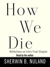 How We Die (MP3): Reflections on Life's Final Chapter