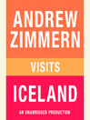 "Andrew Zimmern visits Iceland (MP3): From ""The Bizarre Truth"", Chapter 1"
