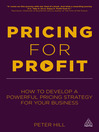 Pricing for Profit (eBook): How to Develop a Powerful Pricing Strategy for Your Business