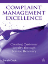 Complaint Management Excellence (eBook): Creating Customer Loyalty through Service Recovery