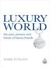 Luxury World (eBook): The Past, Present and Future of Luxury Brands