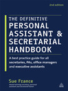 The Definitive Personal Assistant & Secretarial Handbook (eBook): A Professional Guide to Leadership for all PAs, Senior Secretaries, Office Managers and Executive Assistants