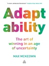 Adaptability (eBook): The Art of Winning In An Age of Uncertainty