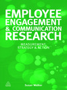 Employee Engagement and Communication Research (eBook): Measurement, Strategy and Action