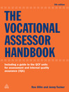 The Vocational Assessor Handbook (eBook): Including a Guide to the QCF Units for Assessment and Internal Quality Assurance (IQA)