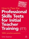 How to Pass the Professional Skills Tests for Initial Teacher Training (ITT) (eBook): 1000 + Practice Questions