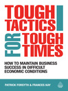 Tough Tactics for Tough Times (eBook): How to Maintain Business Success in Difficult Economic Conditions